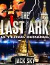 The Last Ark of Petrus Romanus (#1) - Jack Sky