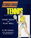 Tennis: For Boys and Girls: Start Right and Play Well - Bill Gutman