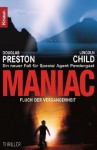 Maniac: Fluch der Vergangenheit - Douglas Preston, Lincoln Child, Michael Benthack