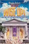 Uncle John's Bathroom Reader Wise Up!: An Elevating Collection of Quick Facts and Incredible Curiosities - Bathroom Readers' Institute