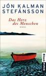 Das Herz des Menschen: Roman (German Edition) - Jón Kalman Stefánsson, Karl-Ludwig Wetzig