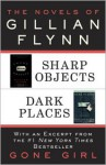 The Novels of Gillian Flynn: Sharp Objects, Dark Places - Gillian Flynn