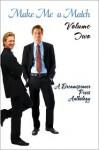 Make Me a Match, Vol. 2--A Dreamspinner Press Short Story Anthology - S. Blaise, M. Jules Aedin, Maria Albert, Chrissy Munder