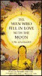 The Man Who Fell in Love with the Moon - Tom Spanbauer, Kenneth Martines