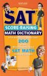 Kaplan SAT Score-Raising Math Dictionary - Jeanine Le Ny