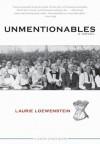 Unmentionables - Laurie Loewenstein