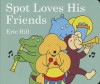 Spot Loves His Friends - Eric Hill
