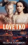 Love TKO (A Love Unexpected Novel, #1) - Selene Chardou