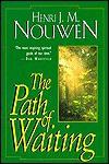 The Path Of Waiting - Henri J.M. Nouwen