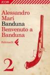 Banduna 2. Benvenuto a Banduna - Alessandro Mari