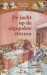 De jacht op de afgepakte sterren - Jacques Vriens, Annet Schaap