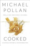 Cooked: Finding Ourselves in the Kitchen - Michael Pollan