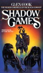 Shadow Games: (The Chronicle of the Black Company, #4) - Glen Cook