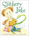 Slithery Jake - Rose-Marie Provencher, Abby Carter