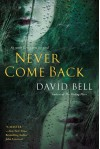 Never Come Back - David Bell