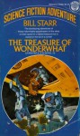 The Treasure of Wonderwhat (Farstar & Son Novel #2) - Bill Starr
