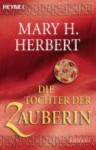 Die Tochter der Zauberin - Mary H. Herbert, Michael Siefener
