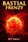 Bastial Frenzy (The Rhythm of Rivalry: Book 4) - B.T. Narro