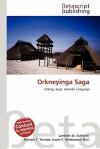 Orkneyinga Saga - Lambert M. Surhone, Mariam T. Tennoe, Susan F. Henssonow