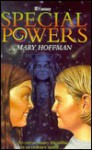 Special Powers (H fantasy) - Mary Hoffman