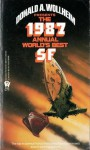 The 1987 Annual World's Best SF - Tanith Lee, Roger Zelazny, Robert Silverberg, Damon Knight, Suzette Haden Elgin, Howard Waldrop, Pat Cadigan, Donald A. Wollheim, Doris Egan, Jerry Meredith, D.E. Smirl, Lucius Shepard