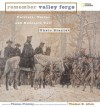 Remember Valley Forge: Patriots, Tories, and Redcoats Tell Their Stories - Thomas B. Allen