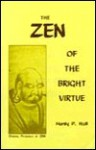 Zen of the Bright Virtue - Manly P. Hall