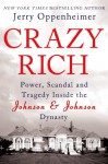 Crazy Rich: Power, Scandal, and Tragedy Inside the Johnson & Johnson Dynasty (Audio) - Jerry Oppenheimer, Michael Prichard