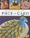 Piece of Cake!: Decorating Awesome Cakes - Dana Meachen Rau