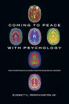 Coming to Peace with Psychology: What Christians Can Learn from Psychological Science - Everett L. Worthington Jr.