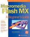 Macromedia Flash MX: A Beginner's Guide - Brian Underdahl