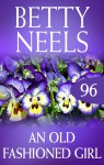 An Old-Fashioned Girl (betty Neels Collection) - Betty Neels