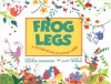 Frog Legs: A Picture Book of Action Verse - George Shannon, Amit Trynan