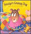 Smudge's Grumpy Day - Miriam Moss