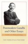 Postmodern Gandhi and Other Essays: Gandhi in the World and at Home - Lloyd I. Rudolph, Susanne Hoeber Rudolph