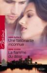 Une fascinante inconnue - La flamme du désir (Harlequin Passions) (French Edition) - Anna DePalo, Anne Oliver, Francoise Henry, Josée Bégaud