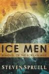 Ice Men, A Novel of the Korean War - Steven Spruill