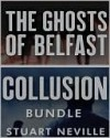 Collusion/Ghosts of Belfast Bundle - Stuart Neville
