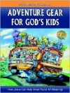 Adventure Gear for God's Kids: How Jesus Can Help When You're All Mixed Up (Nineteen Ninety-Six 50 Day Spiritual Adventure Series) - Debbie Bible