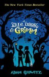 A Tale Dark & Grimm (A Tale Dark and Grimm #1) - Adam Gidwitz, Hugh D'Andrade