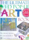 The Ultimate 3 D Pop Up Art Book: Discover Art Through 60 Great Masterpieces - Ron Van Der Meer, Frank Whitford