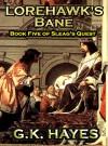 Lorehawk's Bane - G.K. Hayes