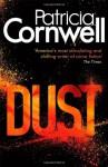 Dust (Scarpetta Novels) - Patricia Cornwell