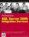 Professional SQL Server 2005 Integration Services - Mike Murphy, Brian Knight, Allan Mitchell, Darren Green, Douglas Hinson, Andy Leonard, Erik Veerman, Jason Gerard, Haidong Ji, Kathi Kellenberger