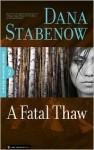 A Fatal Thaw (Kate Shugak #2) - Dana Stabenow