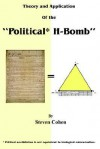 """Theory and Application of the """"Political* H-Bomb"""" *Political Annihilation Is Not Equivalent to Biological Extermination.: How I Cracked the Mathematic - Steven Cohen"""