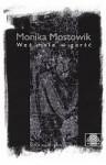 Weź mnie w garść - Monika Mostowik