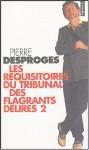 Les Réquisitoires du tribunal des flagrants délires II - Pierre Desproges