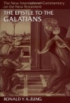 The Epistle to the Galatians (The New International Commentary on the New Testament) - Ronald Y. K. Fung, F.F. Bruce