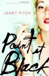 Paint It Black: A Novel - Janet Fitch